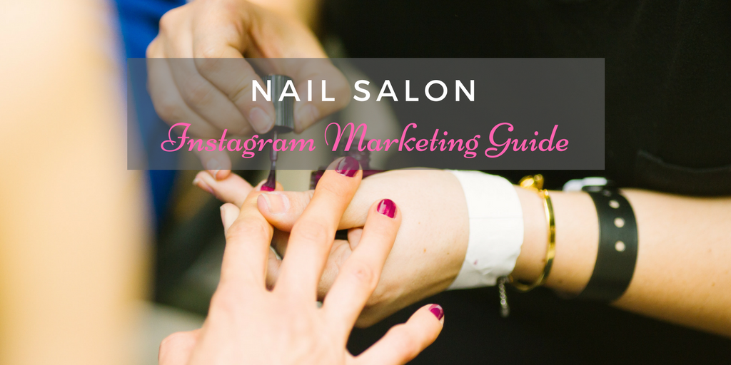nail salon instagram marketing guide